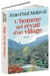 L'homme qui rêvait d'un village de Jean-Paul Malaval